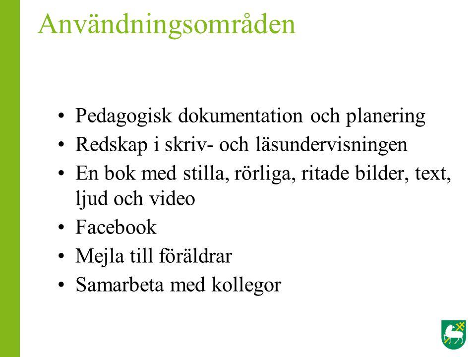 Användningsområden •Pedagogisk dokumentation och planering •Redskap i skriv- och läsundervisningen •En bok med stilla, rörliga, ritade bilder, text, l