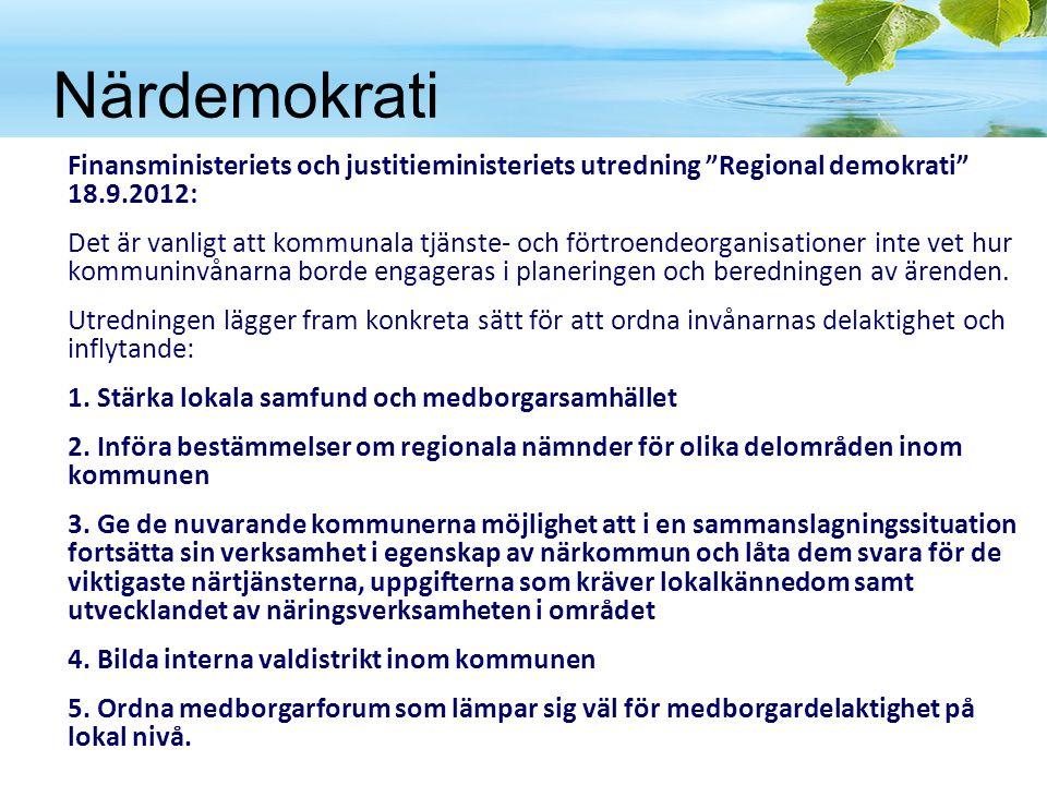 """Närdemokrati Finansministeriets och justitieministeriets utredning """"Regional demokrati"""" 18.9.2012: Det är vanligt att kommunala tjänste- och förtroend"""
