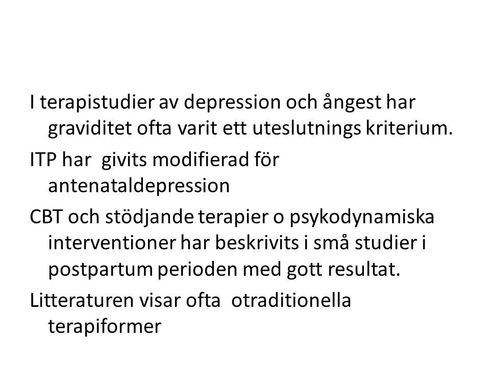 I terapistudier av depression och ångest har graviditet ofta varit ett uteslutnings kriterium. ITP har givits modifierad för antenataldepression CBT o