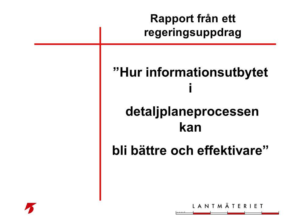 """Rapport från ett regeringsuppdrag """"Hur informationsutbytet i detaljplaneprocessen kan bli bättre och effektivare"""""""