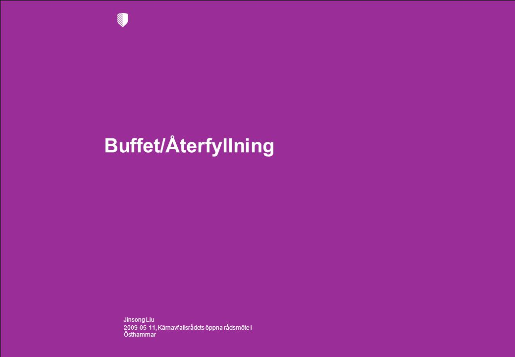 2009-05-11, Kärnavfallsrådets öppna rådsmöte i Östhammar Jinsong Liu Buffet/Återfyllning