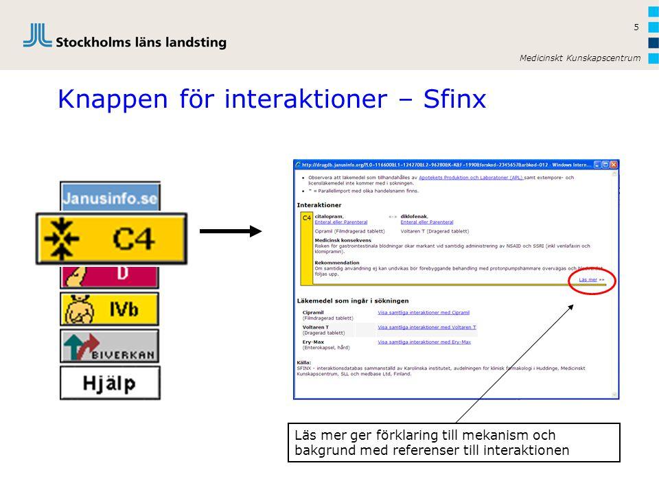 Medicinskt Kunskapscentrum 5 Knappen för interaktioner – Sfinx Läs mer ger förklaring till mekanism och bakgrund med referenser till interaktionen