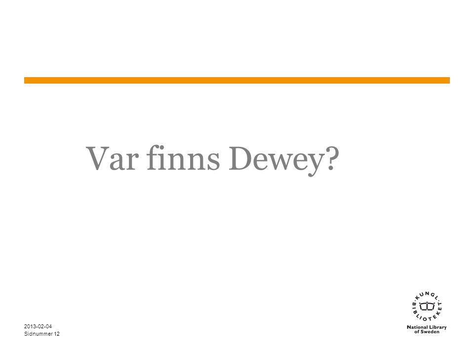 Sidnummer Var finns Dewey? 2013-02-04 12