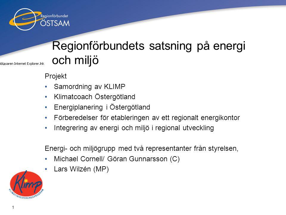 1 Regionförbundets satsning på energi och miljö Projekt •Samordning av KLIMP •Klimatcoach Östergötland •Energiplanering i Östergötland •Förberedelser