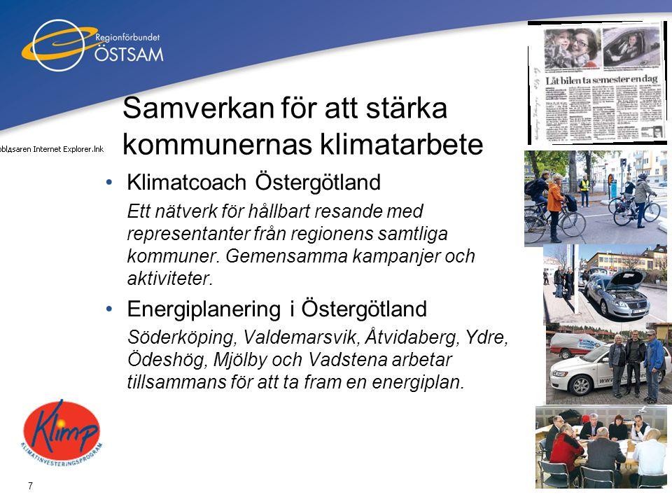 7 Samverkan för att stärka kommunernas klimatarbete •Klimatcoach Östergötland Ett nätverk för hållbart resande med representanter från regionens samtl
