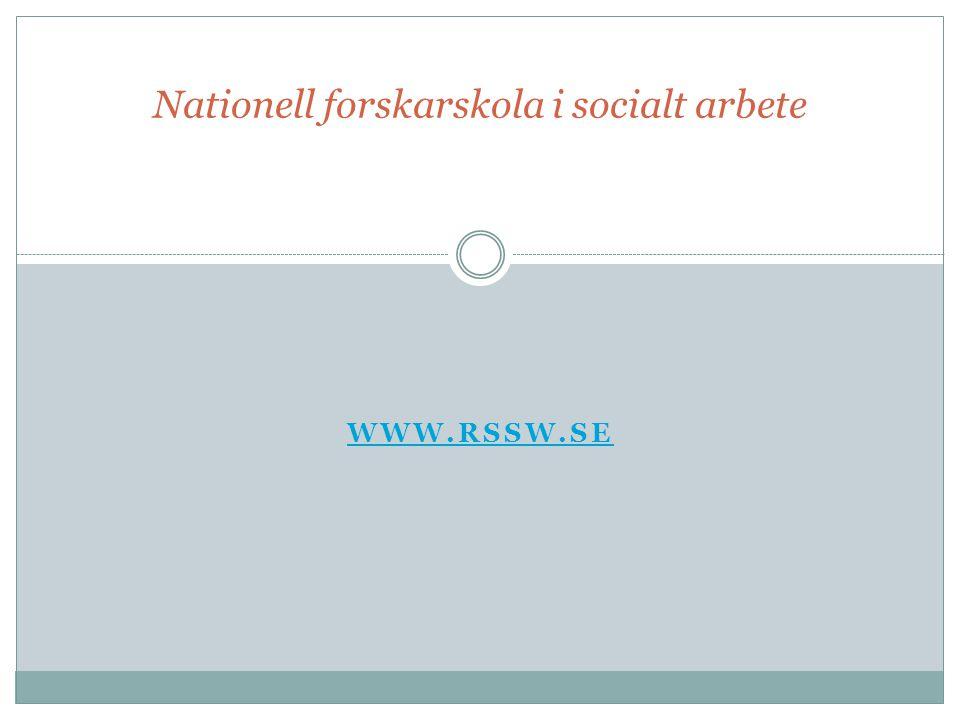 WWW.RSSW.SE Nationell forskarskola i socialt arbete