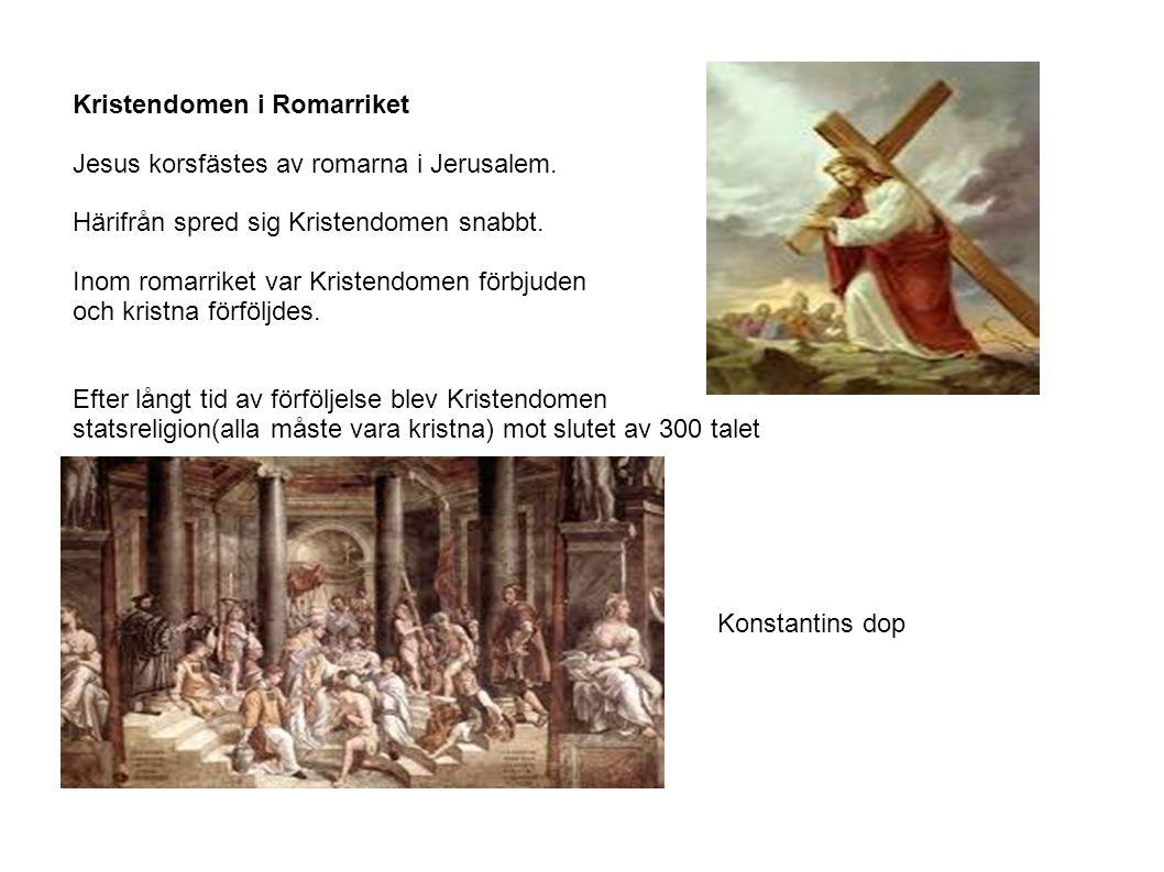 Kristendomen i Romarriket Jesus korsfästes av romarna i Jerusalem. Härifrån spred sig Kristendomen snabbt. Inom romarriket var Kristendomen förbjuden