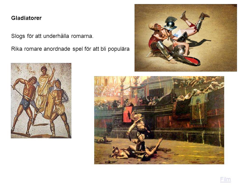 Gladiatorer Slogs för att underhålla romarna. Rika romare anordnade spel för att bli populära Film