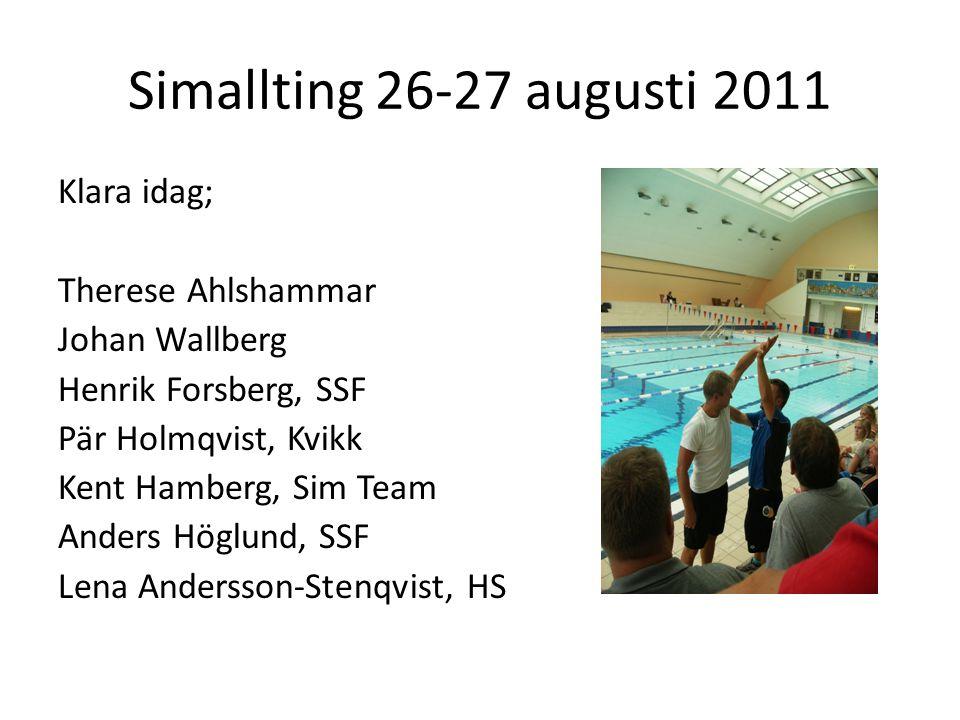 Simallting 26-27 augusti 2011 Klara idag; Therese Ahlshammar Johan Wallberg Henrik Forsberg, SSF Pär Holmqvist, Kvikk Kent Hamberg, Sim Team Anders Höglund, SSF Lena Andersson-Stenqvist, HS