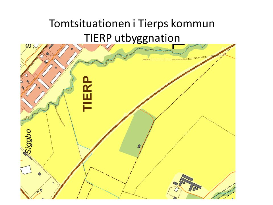 Tomtsituationen i Tierps kommun TIERP utbyggnation