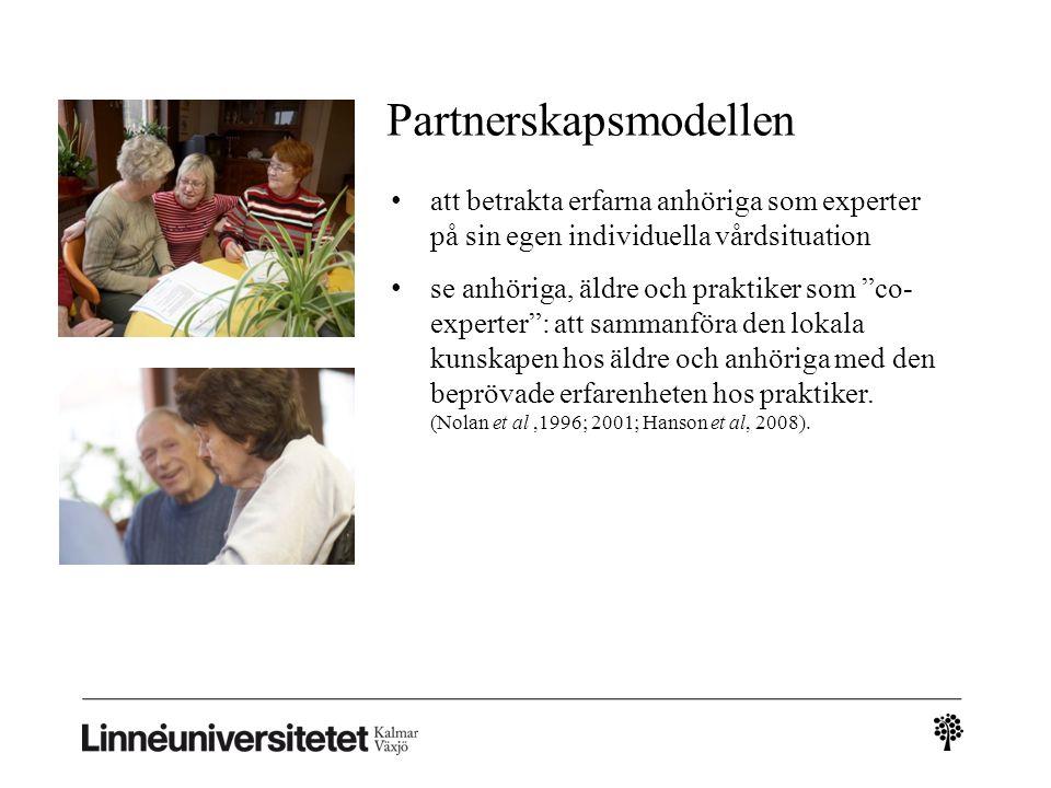 """Partnerskapsmodellen • att betrakta erfarna anhöriga som experter på sin egen individuella vårdsituation • se anhöriga, äldre och praktiker som """"co- e"""
