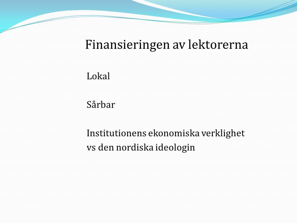 Lokal Sårbar Institutionens ekonomiska verklighet vs den nordiska ideologin Finansieringen av lektorerna