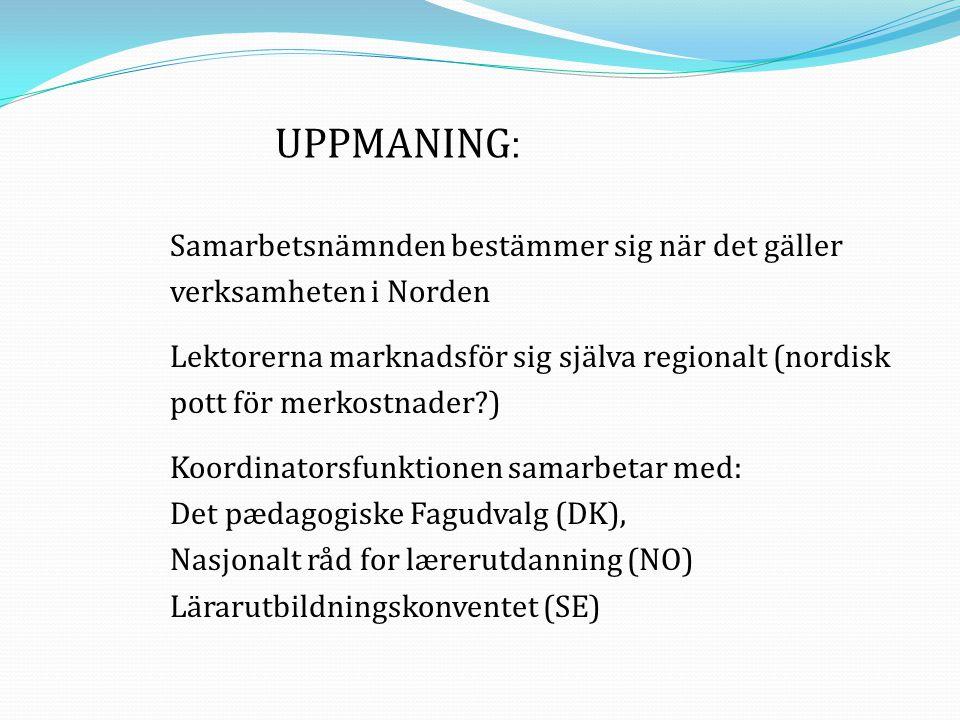 Samarbetsnämnden bestämmer sig när det gäller verksamheten i Norden Lektorerna marknadsför sig själva regionalt (nordisk pott för merkostnader?) Koord