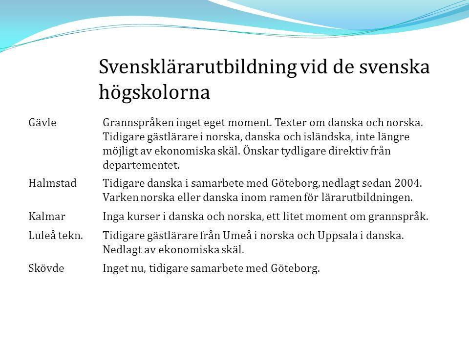 GävleGrannspråken inget eget moment. Texter om danska och norska. Tidigare gästlärare i norska, danska och isländska, inte längre möjligt av ekonomisk