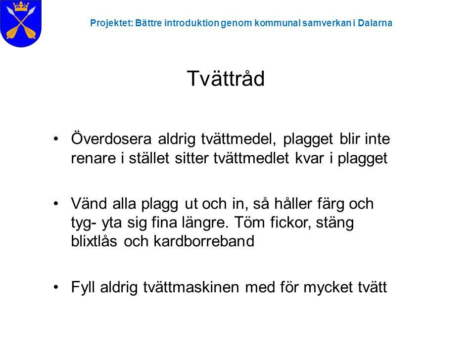 Tvättråd Projektet: Bättre introduktion genom kommunal samverkan i Dalarna • De flesta fläckar brukar försvinna i tvätten.