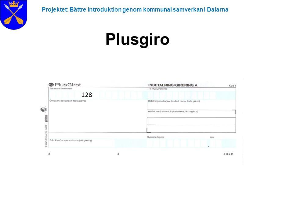 Projektet: Bättre introduktion genom kommunal samverkan i Dalarna Plusgiro 128
