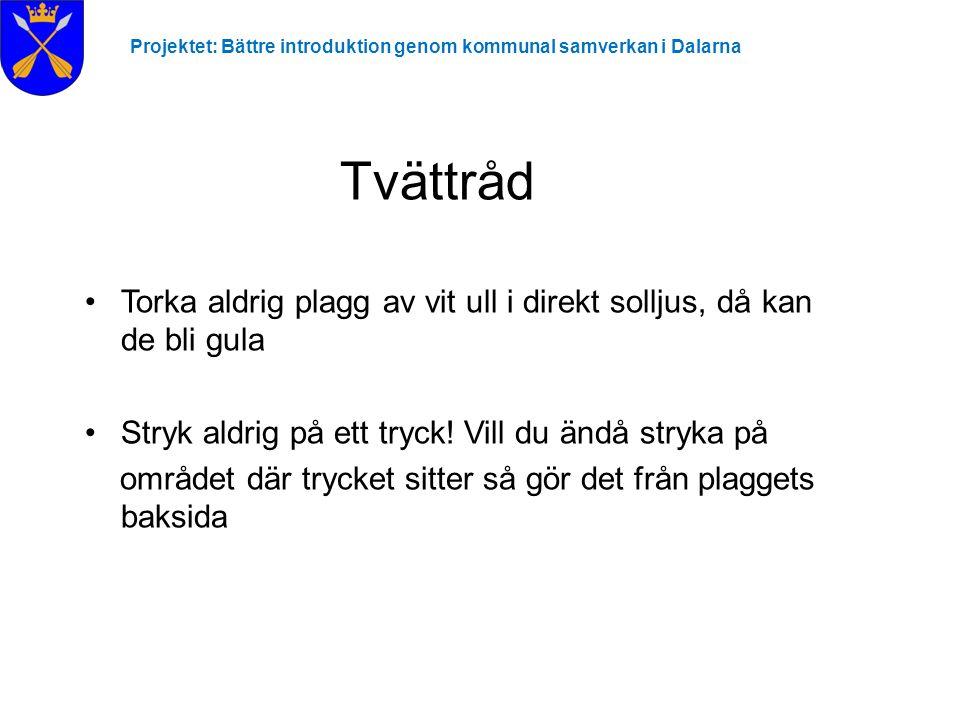 Projektet: Bättre introduktion genom kommunal samverkan i Dalarna Vattentvätt Högsta temparaturen 30° C.