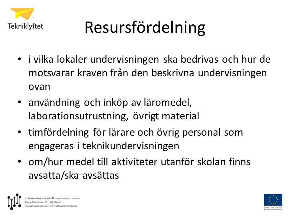 Resursfördelning • i vilka lokaler undervisningen ska bedrivas och hur de motsvarar kraven från den beskrivna undervisningen ovan • användning och ink