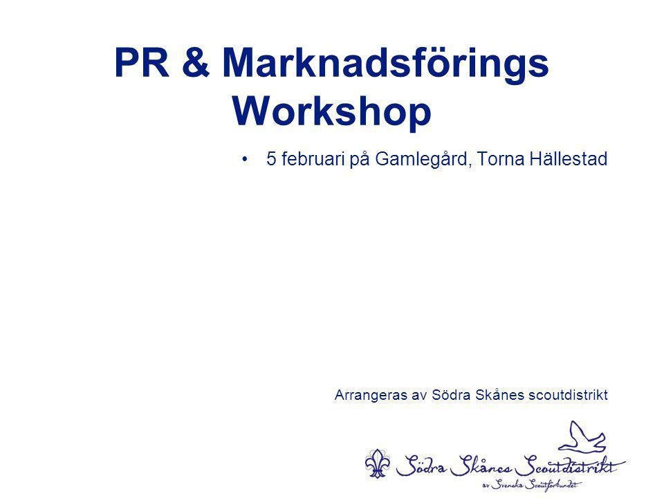 PR & Marknadsförings Workshop •5 februari på Gamlegård, Torna Hällestad Arrangeras av Södra Skånes scoutdistrikt