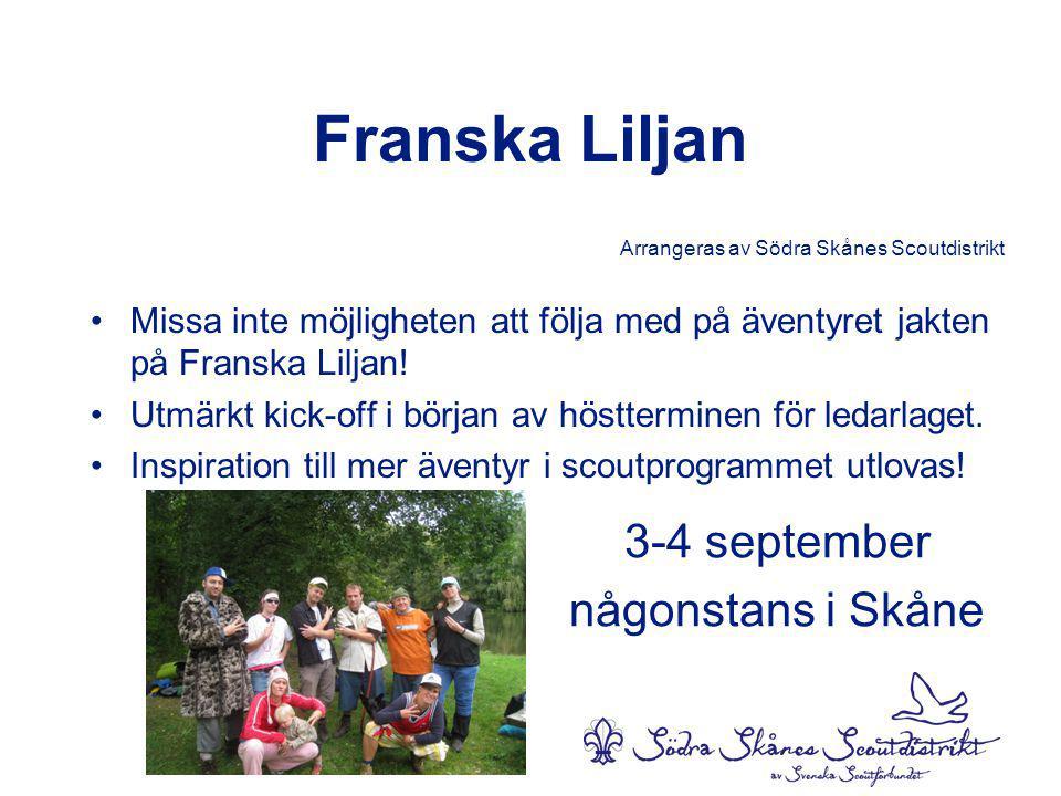 Franska Liljan Arrangeras av Södra Skånes Scoutdistrikt •Missa inte möjligheten att följa med på äventyret jakten på Franska Liljan.