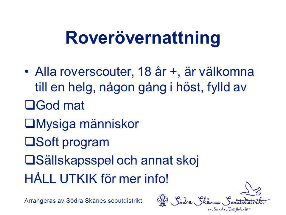 Roverövernattning •Alla roverscouter, 18 år +, är välkomna till en helg, någon gång i höst, fylld av  God mat  Mysiga människor  Soft program  Sällskapsspel och annat skoj HÅLL UTKIK för mer info.
