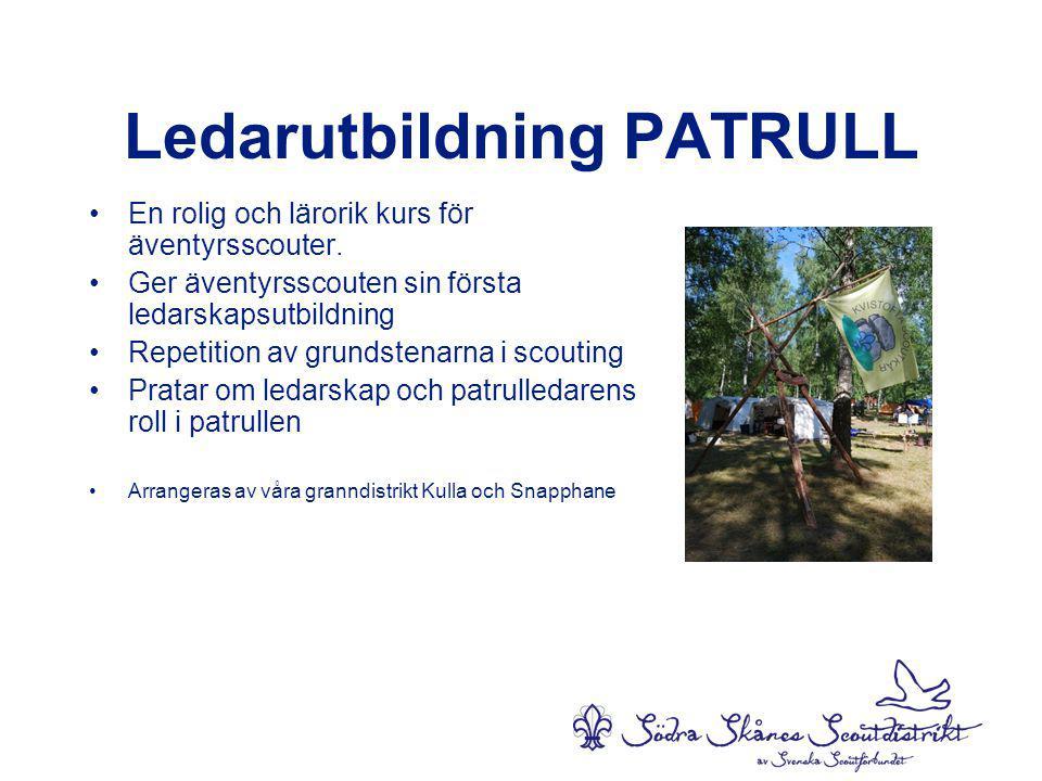 Ledarutbildning PATRULL •En rolig och lärorik kurs för äventyrsscouter.
