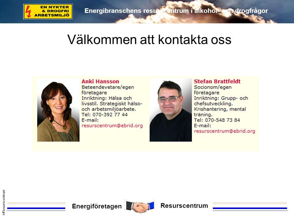 Energiföretagen Resurscentrum © Resurscentrum Energibranschens resurscentrum i alkohol- och drogfrågor Välkommen att kontakta oss