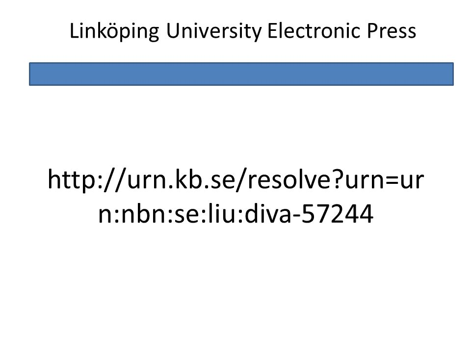 http://urn.kb.se/resolve?urn=ur n:nbn:se:liu:diva-57244 Linköping University Electronic Press