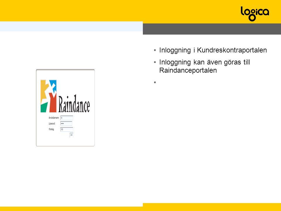 •Inloggning i Kundreskontraportalen •Inloggning kan även göras till Raindanceportalen •