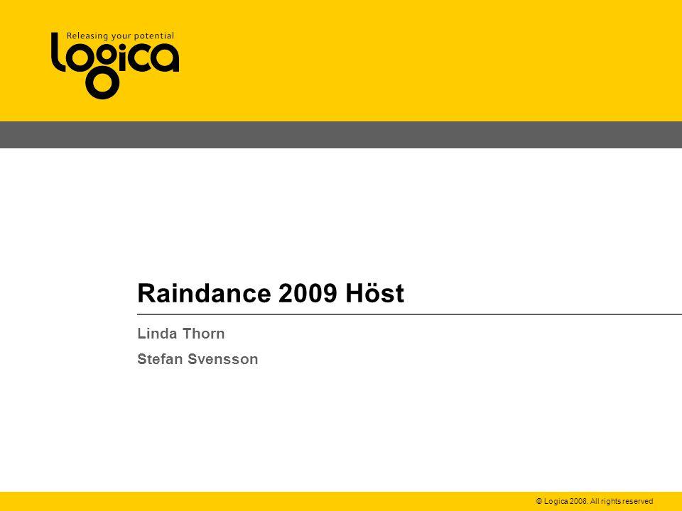 © Logica 2008. All rights reserved Linda Thorn Stefan Svensson Raindance 2009 Höst