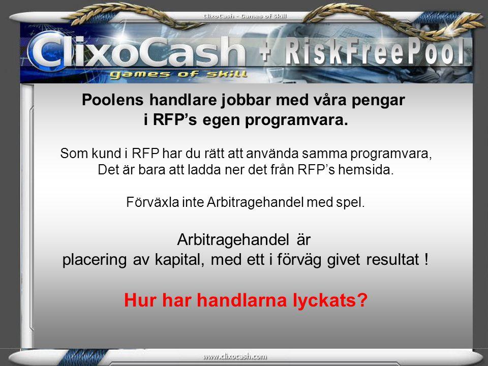 Poolens handlare jobbar med våra pengar i RFP's egen programvara. Som kund i RFP har du rätt att använda samma programvara, Det är bara att ladda ner