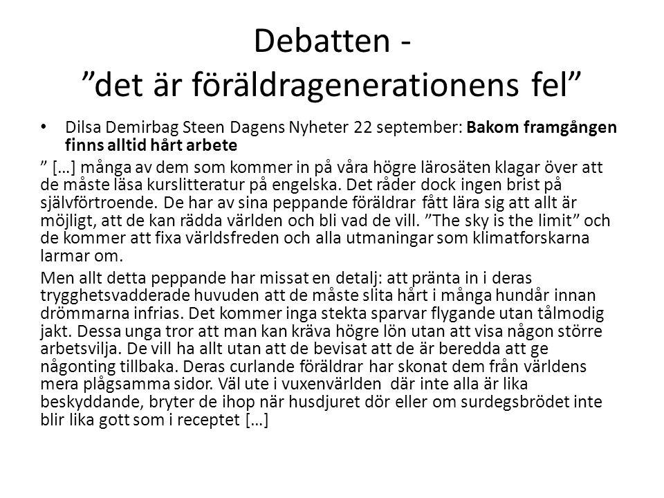"""Debatten - """"det är föräldragenerationens fel"""" • Dilsa Demirbag Steen Dagens Nyheter 22 september: Bakom framgången finns alltid hårt arbete """" […] mång"""