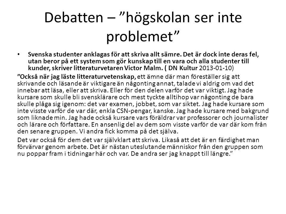 """Debatten – """"högskolan ser inte problemet"""" • Svenska studenter anklagas för att skriva allt sämre. Det är dock inte deras fel, utan beror på ett system"""