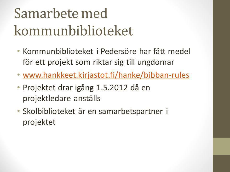 Samarbete med kommunbiblioteket • Kommunbiblioteket i Pedersöre har fått medel för ett projekt som riktar sig till ungdomar • www.hankkeet.kirjastot.f