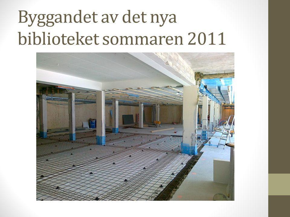 Byggandet av det nya biblioteket sommaren 2011