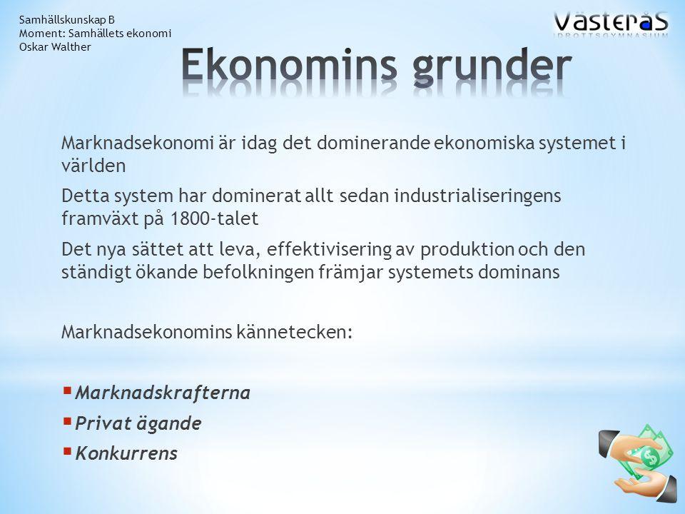 Marknadsekonomi är idag det dominerande ekonomiska systemet i världen Detta system har dominerat allt sedan industrialiseringens framväxt på 1800-tale