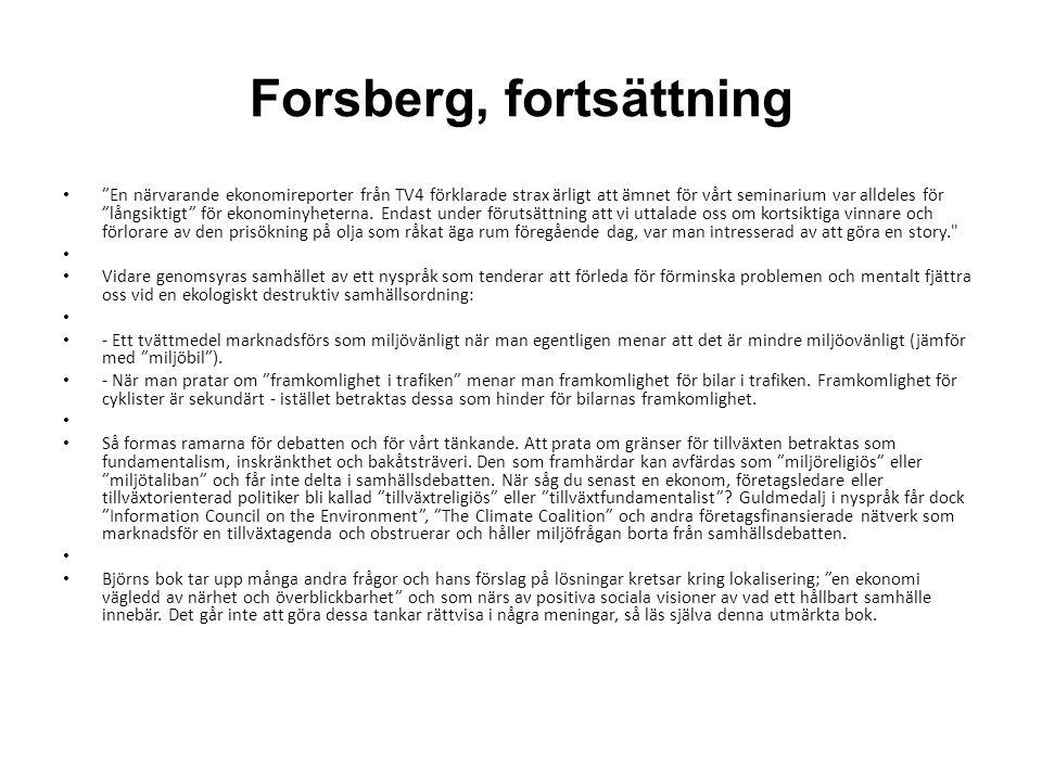 """Forsberg, fortsättning • """"En närvarande ekonomireporter från TV4 förklarade strax ärligt att ämnet för vårt seminarium var alldeles för """"långsiktigt"""""""