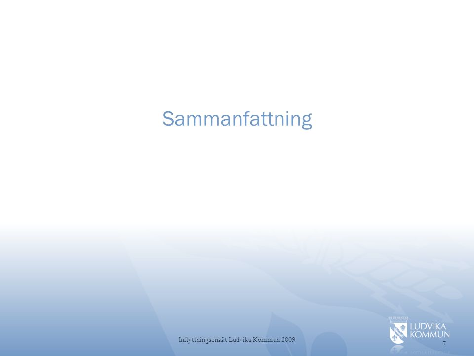 58 Inflyttningsenkät Ludvika Kommun 2009 51-65 år forts • Trevliga bostäder, bra bemötande.