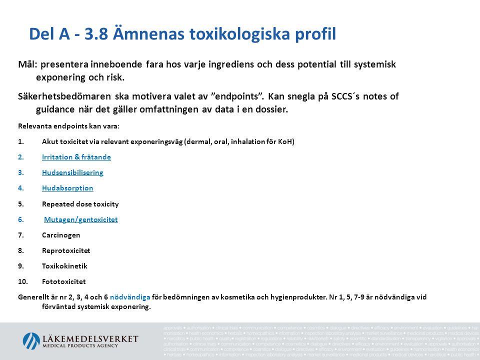 Del A - 3.8 Ämnenas toxikologiska profil Mål: presentera inneboende fara hos varje ingrediens och dess potential till systemisk exponering och risk. S