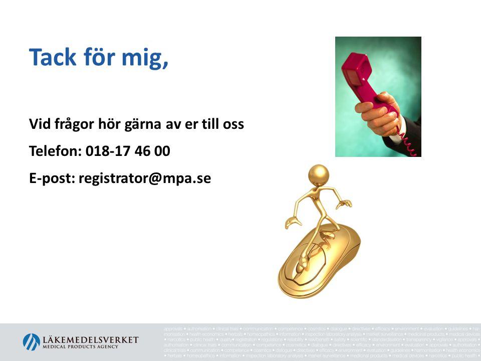 Tack för mig, Vid frågor hör gärna av er till oss Telefon: 018-17 46 00 E-post: registrator@mpa.se