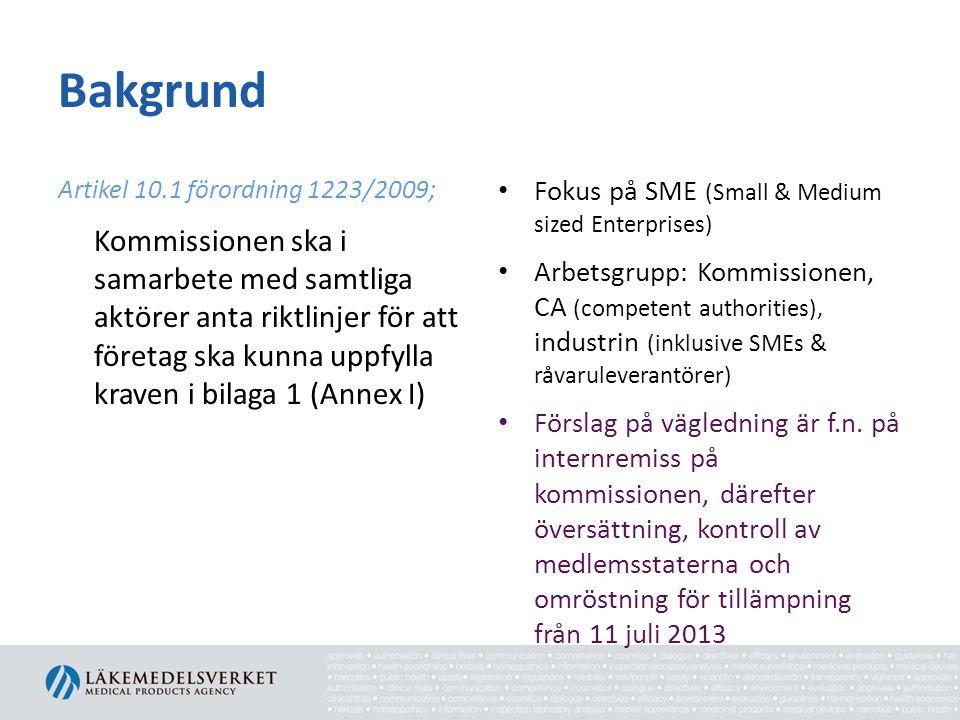 Bakgrund Artikel 10.1 förordning 1223/2009; Kommissionen ska i samarbete med samtliga aktörer anta riktlinjer för att företag ska kunna uppfylla krave