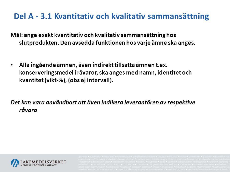 Del A - 3.1 Kvantitativ och kvalitativ sammansättning Mål: ange exakt kvantitativ och kvalitativ sammansättning hos slutprodukten. Den avsedda funktio