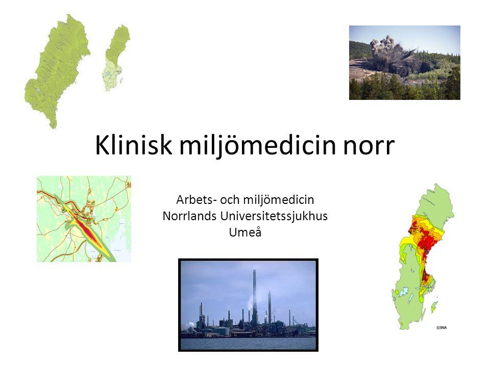 Klinisk miljömedicin norr Arbets- och miljömedicin Norrlands Universitetssjukhus Umeå