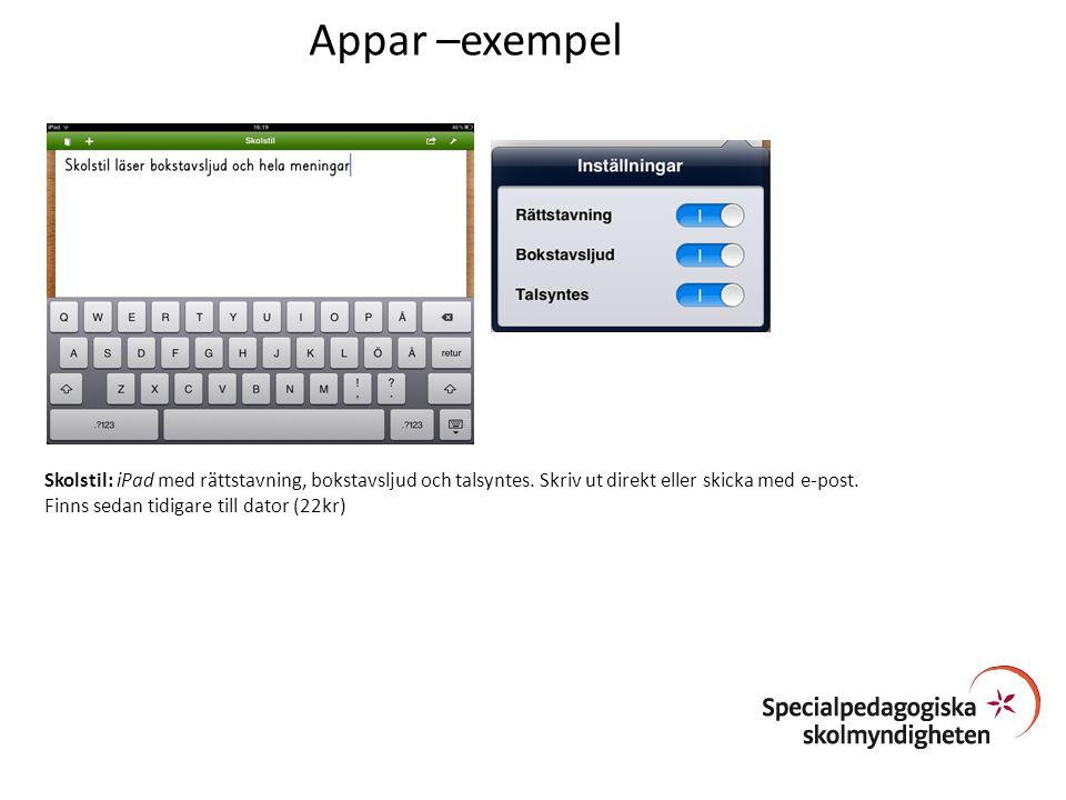 Skolstil: iPad med rättstavning, bokstavsljud och talsyntes. Skriv ut direkt eller skicka med e-post. Finns sedan tidigare till dator (22kr) Appar –ex