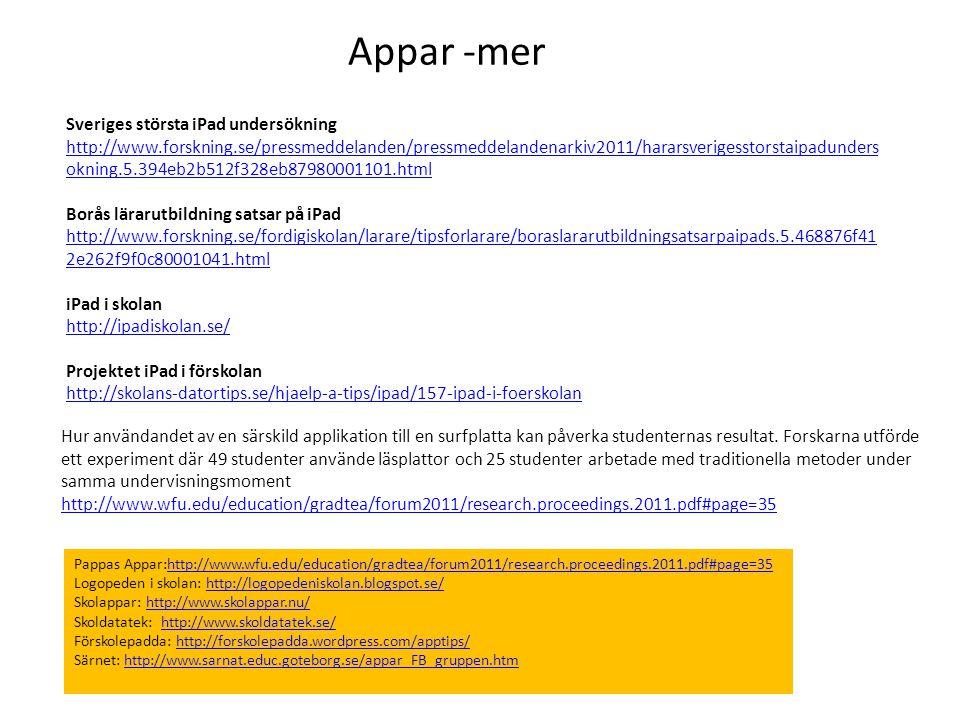 Appar -mer Sveriges största iPad undersökning http://www.forskning.se/pressmeddelanden/pressmeddelandenarkiv2011/hararsverigesstorstaipadunders okning
