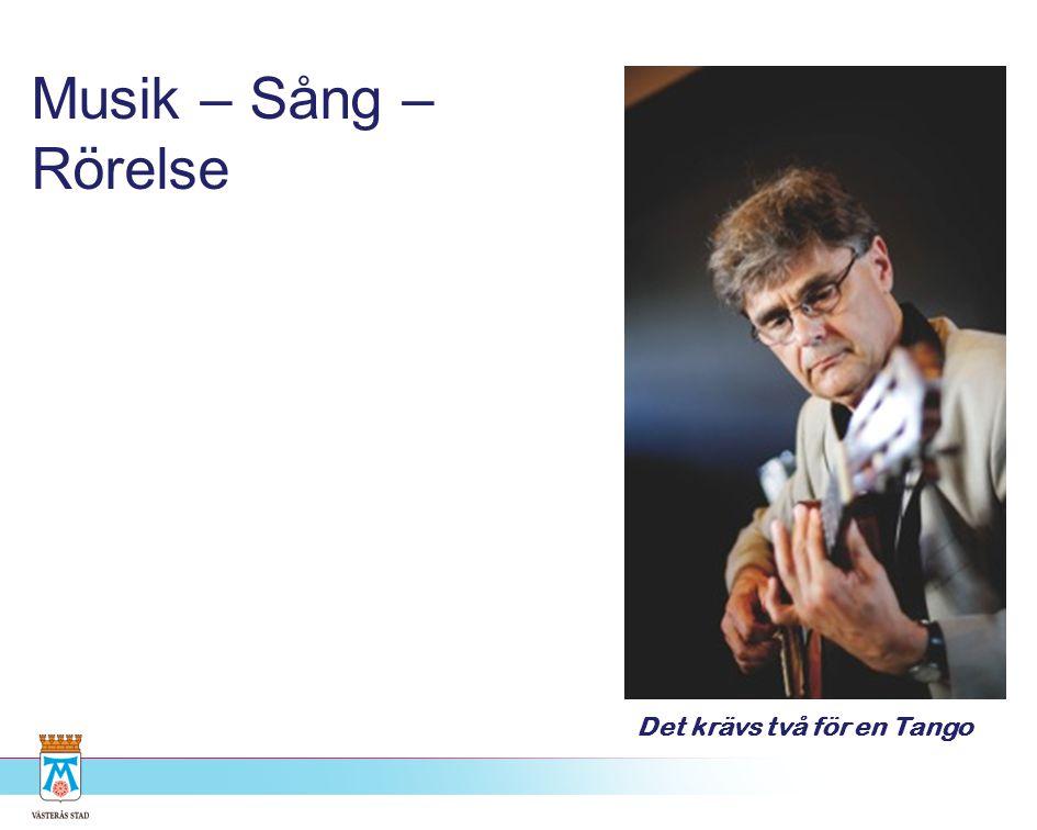 Musik – Sång – Rörelse Det krävs två för en Tango