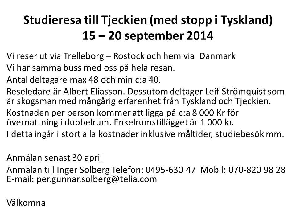 Studieresa till Tjeckien (med stopp i Tyskland) 15 – 20 september 2014 Vi reser ut via Trelleborg – Rostock och hem via Danmark Vi har samma buss med