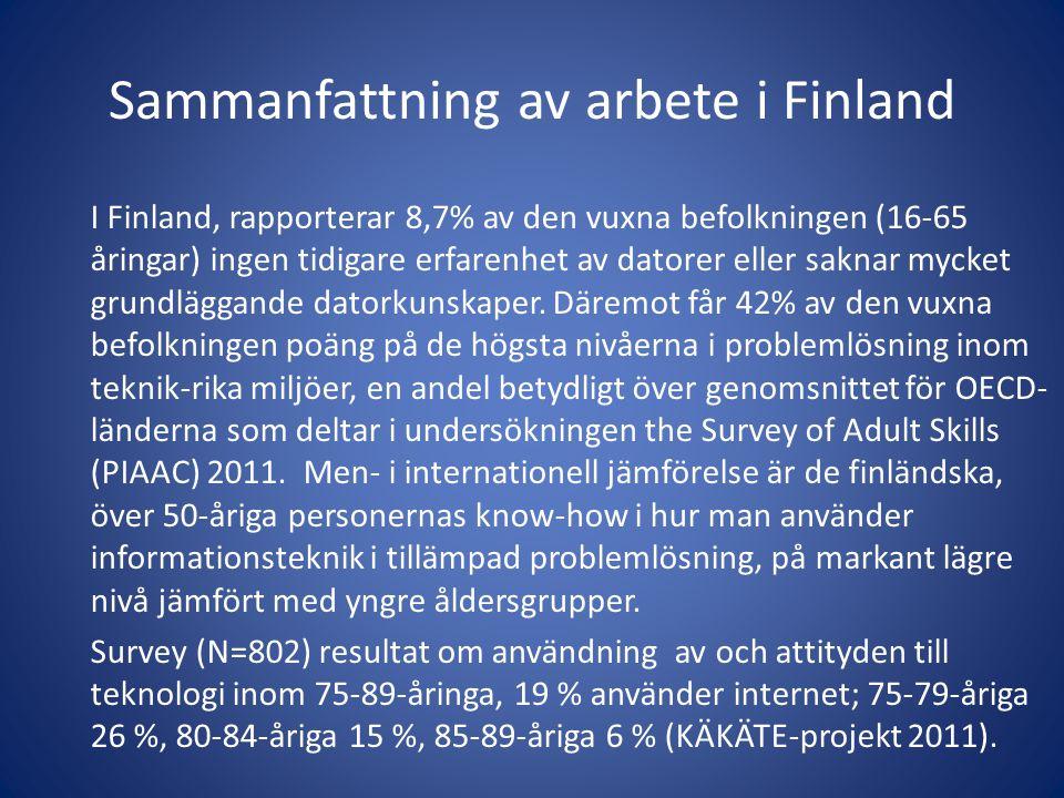 I Finland, rapporterar 8,7% av den vuxna befolkningen (16-65 åringar) ingen tidigare erfarenhet av datorer eller saknar mycket grundläggande datorkuns