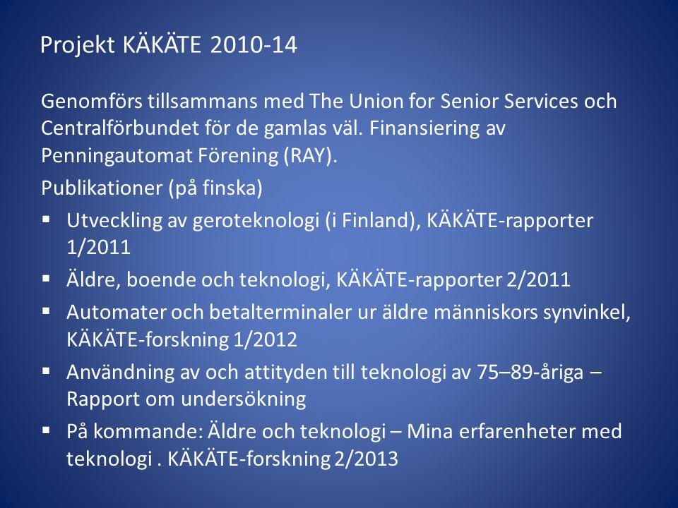 Projekt KÄKÄTE 2010-14 Genomförs tillsammans med The Union for Senior Services och Centralförbundet för de gamlas väl. Finansiering av Penningautomat