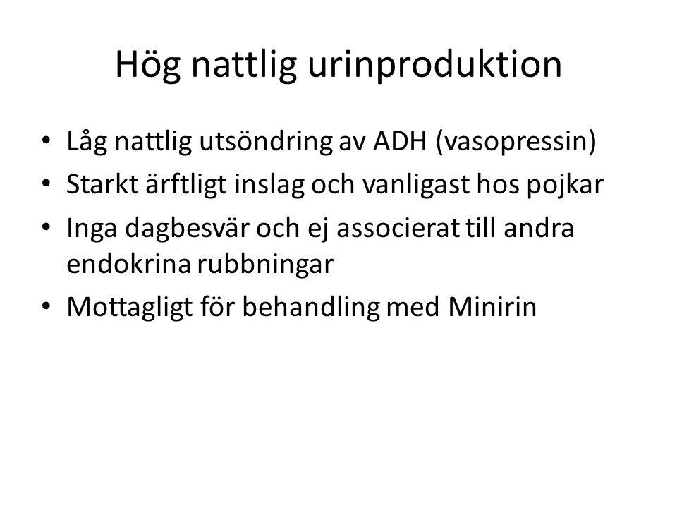 Hög nattlig urinproduktion • Låg nattlig utsöndring av ADH (vasopressin) • Starkt ärftligt inslag och vanligast hos pojkar • Inga dagbesvär och ej ass